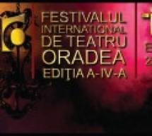 Ediţia a IV-a a Festivalului Internaţional de Teatru Oradea se desfășoară în perioada 25 septembrie – 2 octombrie