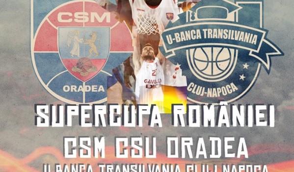 Baschet: CSM CSU Oradea și U-Banca Transilvania Cluj-Napoca se întâlnesc joi în Supercupa României